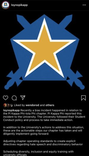 Screenshot from the Loyola chapter of Pi Kappa Phi's Instagram. The chapter announced a recent bias incident investigated by the University in an Instagram statement posted on Sept. 24, 2020.